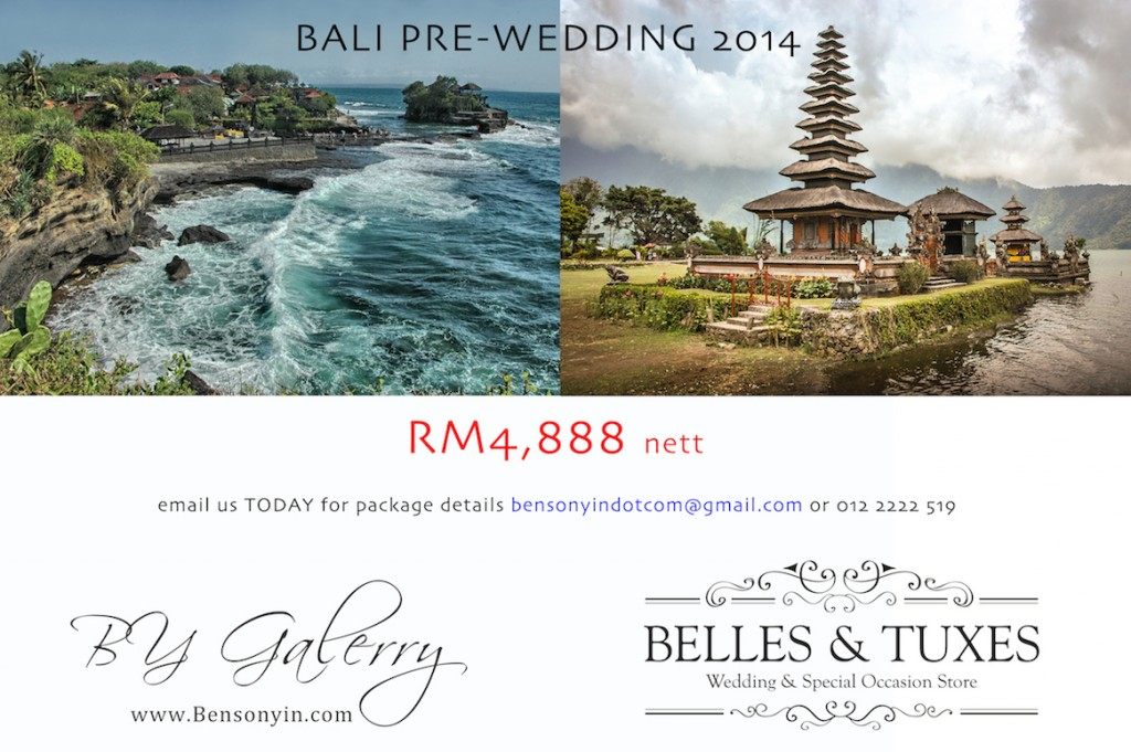 BALI ISLAND PRE-WEDDING 2014( April14 - 2slots available)   http://bensonyin.com/main/bali-pre-wedding/  First 2 couples will be entitled to some special surprises and unique shooting locations!   Premium VIP gowns from BELLES & TUXES - Special Occasion Store ,albums and many more !  Contact us today for booking reservation and details.  We would like to hear from you too if you have any special destination locations in mind that you preferred for your dream pre-wedding   Website : http://bensonyin.com/ Enquiry : BENSON +60122222 519 (whatsapp available)  Email : bensonyindotcom@gmail.com